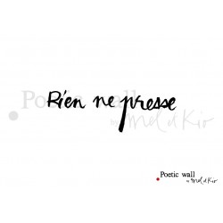 "Stickers ""Rien ne presse"" par Poetic Wall"